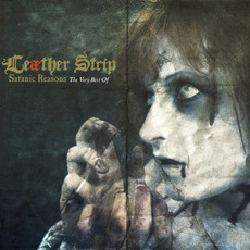 Satanic Reasons: The Very Best Of by Leæther Strip