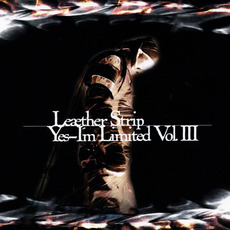 Yes, I'm Limited, Vol. III by Leæther Strip