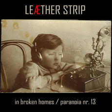 In Broken Homes / Paranoia Nr. 13 by Leæther Strip