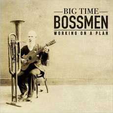 Working On A Plan by Big Time Bossmen