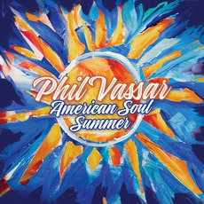 American Soul Summer (Deluxe Edition) mp3 Album by Phil Vassar