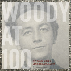 Woody at 100: The Woody Guthrie Centennial Collection mp3 Artist Compilation by Woody Guthrie