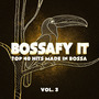Bossafy It!: Top 40 Hits Made in Bossa,Vol. 3