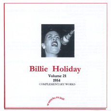Complementary Works, Volume 21: 1954 by Billie Holiday And Her Orchestra
