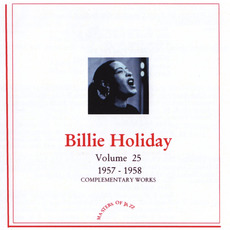 Complementary Works, Volume 25: 1957-1958 mp3 Artist Compilation by Billie Holiday And Her Orchestra