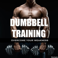 Dumbbell Training: Overcome Your Weakness mp3 Compilation by Various Artists