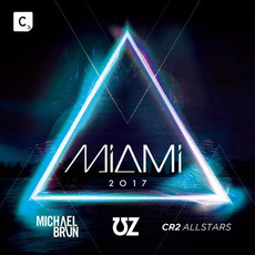 CR2 Allstars: Miami 2017 mp3 Compilation by Various Artists