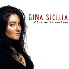 Allow Me To Confess mp3 Album by Gina Sicilia
