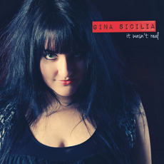 It Wasn't Real mp3 Album by Gina Sicilia