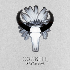 Skeleton Soul mp3 Album by Cowbell
