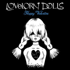 Happy Valentine mp3 Album by Lovelorn Dolls