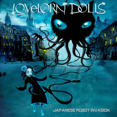 Japanese Robot Invasion (Deluxe Edition) mp3 Album by Lovelorn Dolls