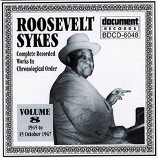 Complete Recorded Works, Vol. 8: (1945-1947) by Roosevelt Sykes