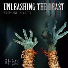 Unleashing the Beast mp3 Album by Stephane Pilette