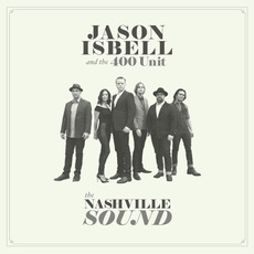 The Nashville Sound mp3 Album by Jason Isbell And The 400 Unit