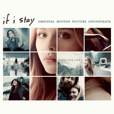 If I Stay (Original Motion Picture Soundtrack) (Deluxe Edition) mp3 Soundtrack by Various Artists