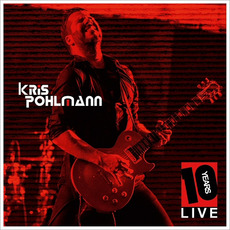 10 Years Live mp3 Live by Kris Pohlmann