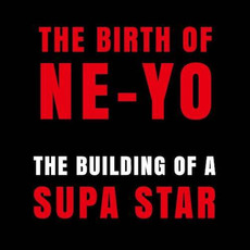 The Birth Of Ne-Yo: The Building Of A Supa Star mp3 Album by Ne-Yo