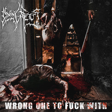 Wrong One to Fuck With mp3 Album by Dying Fetus