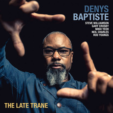 The Late Trane mp3 Album by Denys Baptiste