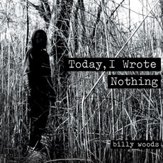 Today, I Wrote Nothing mp3 Album by Billy Woods