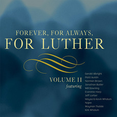 Forever, For Always, For Luther: Volume II mp3 Compilation by Various Artists