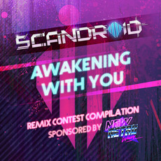 Awakening With You (Remix Contest Compilation) mp3 Album by Scandroid