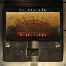 Overloaded mp3 Album by 42 Decibel