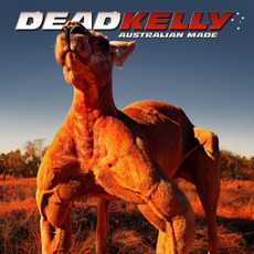 Australian Made mp3 Album by Dead Kelly