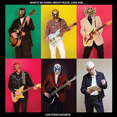 What's So Funny About Peace, Love and Los Straitjackets mp3 Album by Los Straitjackets