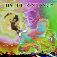 Divided Restlessly by Brad Wallace