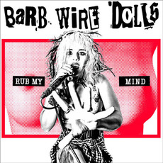 Rub My Mind mp3 Album by Barb Wire Dolls