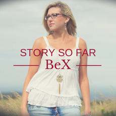 Story So Far mp3 Album by BeX