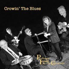 Crowin' The Blues mp3 Album by Professor Louie & The Crowmatix