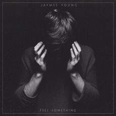 Feel Something mp3 Album by Jaymes Young