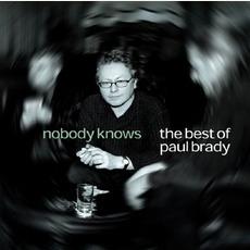 Nobody Knows: The Best of Paul Brady by Paul Brady