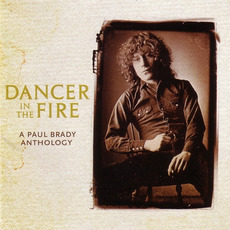 Dancer In The Fire: A Paul Brady Anthology mp3 Artist Compilation by Paul Brady
