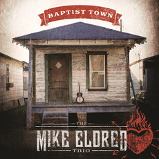 Baptist Town mp3 Album by The Mike Eldred Trio