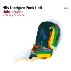 Unbreakable mp3 Album by Nils Landgren Funk Unit