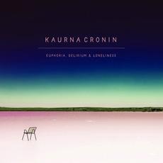 Euphoria, Delirium & Loneliness mp3 Album by Kaurna Cronin
