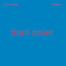 Absence by Zoot Woman