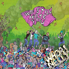 We Still Hate You mp3 Album by Whoa! Nelly