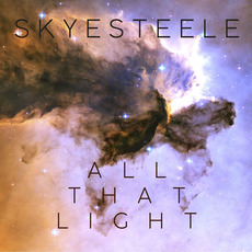 All That Light by Skye Steele