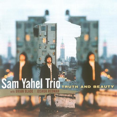 Truth and Beauty by Sam Yahel Trio