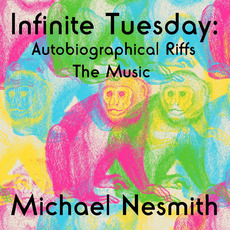 Infinite Tuesday Autobiographical Riffs mp3 Album by Michael Nesmith