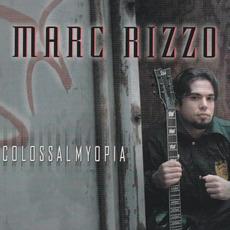 Colossal Myopia mp3 Album by Marc Rizzo