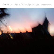 Switch On Your Electric Light by Guy Hatton