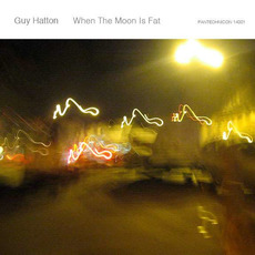 When The Moon Is Fat by Guy Hatton