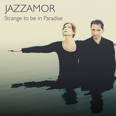 Strange To Be In Paradise (Special Edition) mp3 Album by Jazzamor