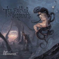 Age Of Damnation mp3 Album by The Father Of Serpents